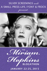 The Miriam Hopkins Blogathon