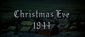 Christmas Eve 1944