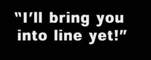 Into line